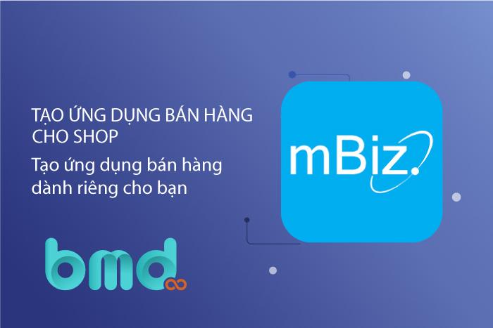Phần mềm tạo app mBiz