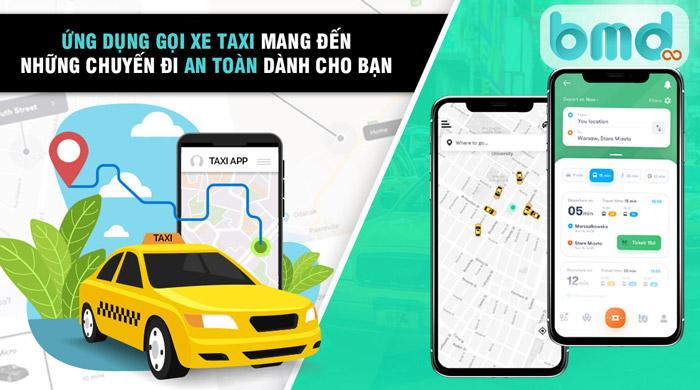 Ứng dụng gọi xe taxi mang đến sự an toàn cho khách hàng