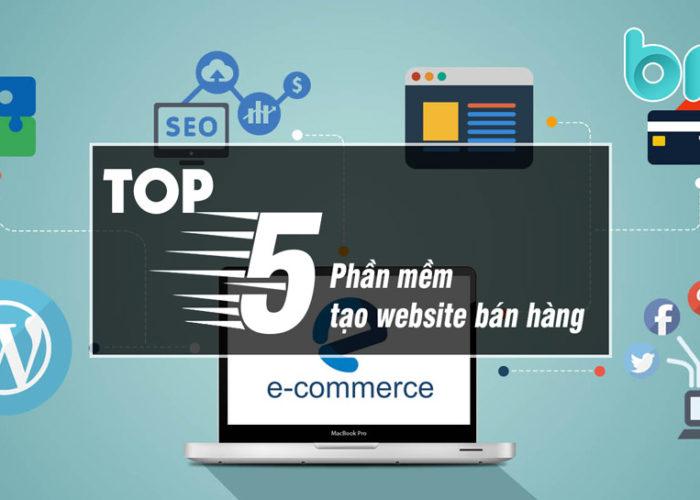 Top 5 Phần Mềm Tạo Website Bán Hàng Đơn Giãn