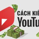 Cách Kiếm Tiền Trên Youtube &