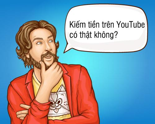Cách kiếm tiền trên Youtube có thật hay không